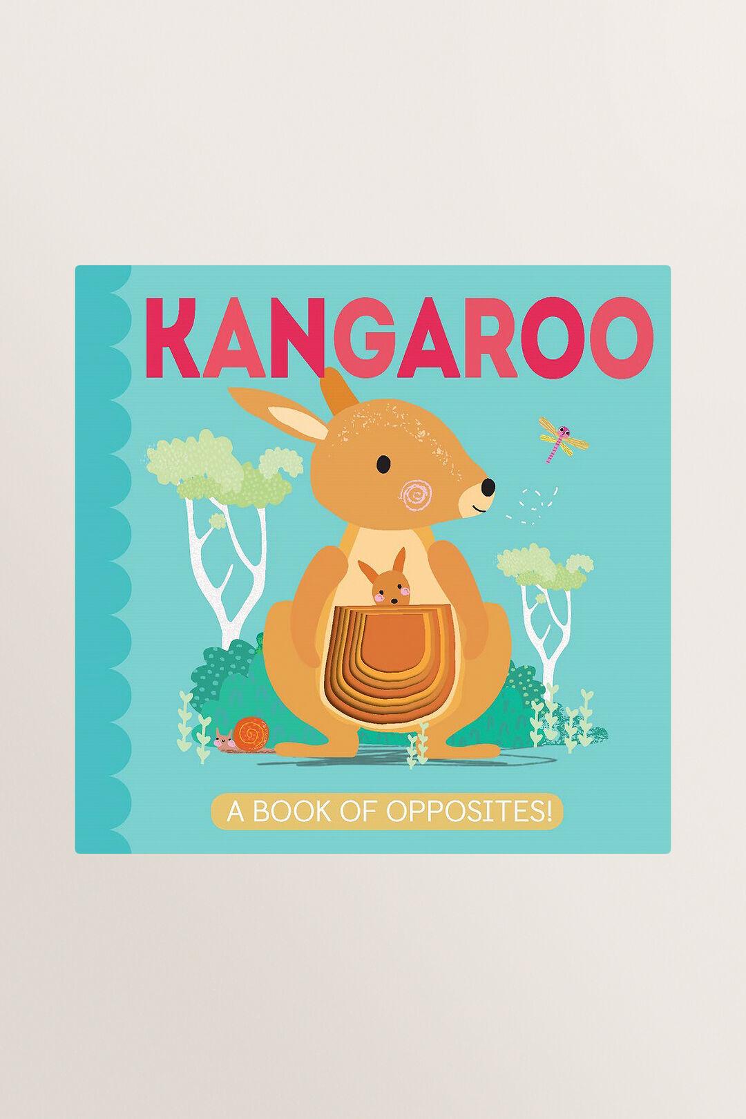 My Little World  Kangaroo: A Book Of Opposites Book  Multi  hi-res
