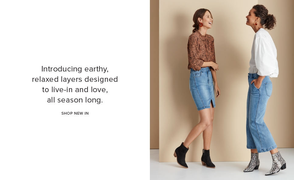 introducing earthy relaxed layers designed to live-in and love, all season long.